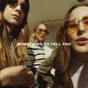 haim_something_to_tell_you